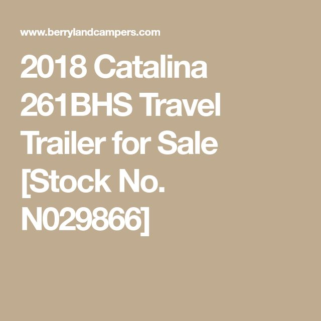2018 Catalina 261BHS Travel Trailer for Sale [Stock No. N029866]