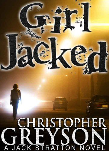 GIRL JACKED (Jack Stratton Book 1) - Kindle edition by Christopher Greyson.  Literature