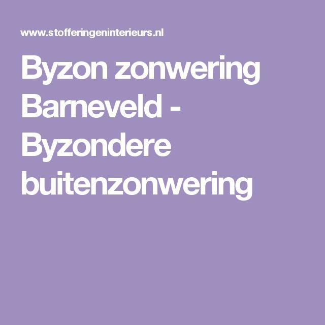 Byzon zonwering Barneveld - Byzondere buitenzonwering