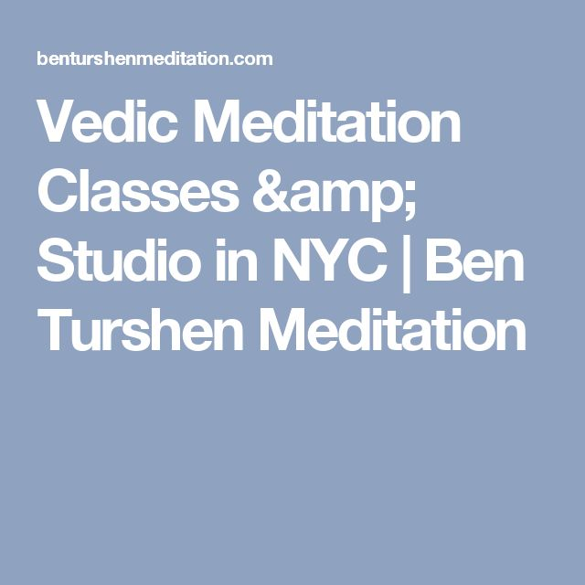 Vedic Meditation Classes & Studio in NYC   Ben Turshen Meditation