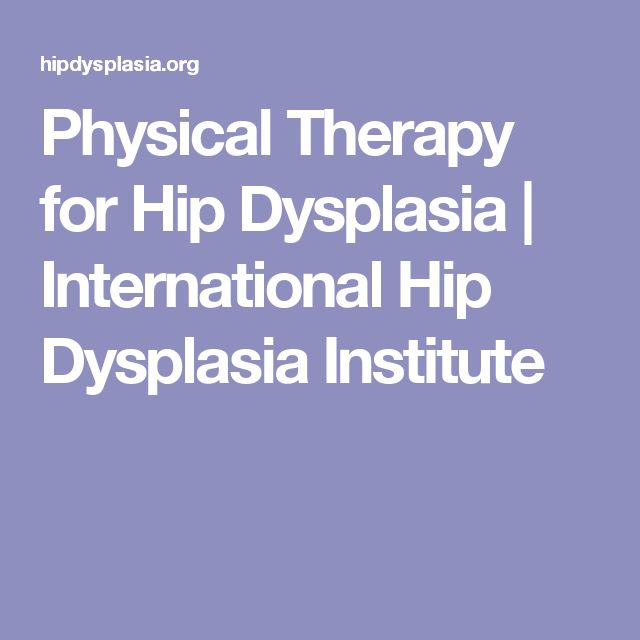 Physical Therapy for Hip Dysplasia | International Hip Dysplasia Institute