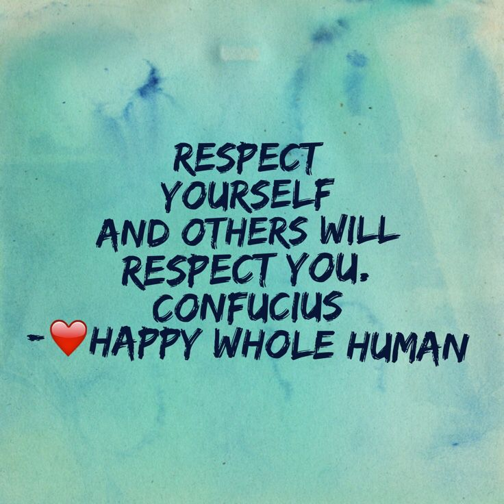 respect yourself and others will respect you Respecting others sayings and quotes below you will find our collection of inspirational, wise, and humorous old respecting others quotes, respecting others.