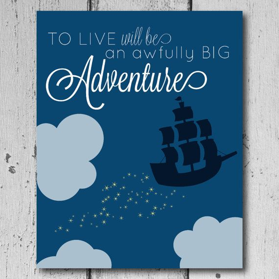 To Live, Will be an Awfully BIG Adventure- Printable Wall Art- Peter Pan- Nursery