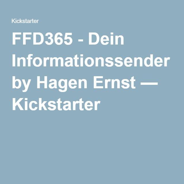 FFD365 - Dein Informationssender by Hagen Ernst — Kickstarter