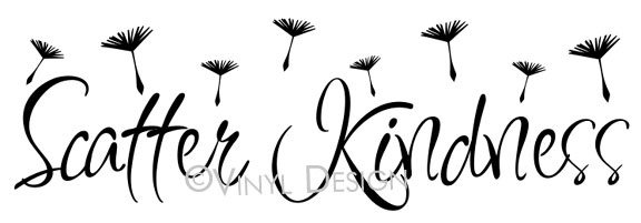 wall art with dandelion seedsInspiration, Kind Vinyls, Kind Quotes, Quotes Scattered, Wall Decals, Wall Quotes, Scattered Kind, Quotes Ideas, Kindness Quotes