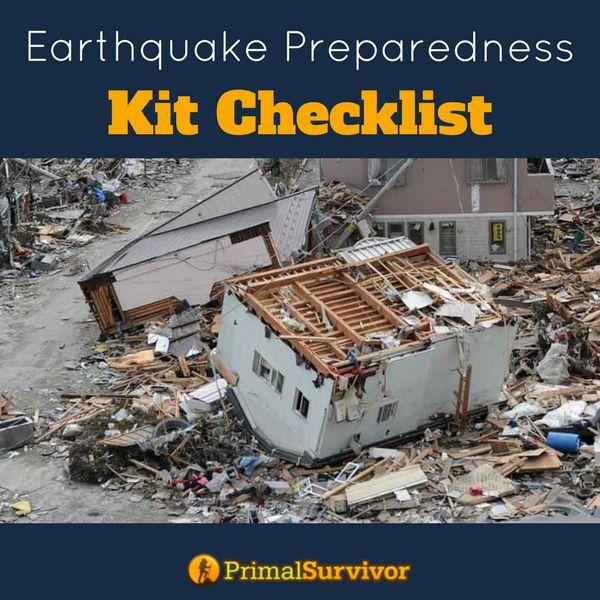 Earthquake Preparedness Kit Checklist for all serious Preppers. #naturaldisasters #emergencypreparedness #survivalkit #survivalgear #shtf #earthquakes #primalsurvivor