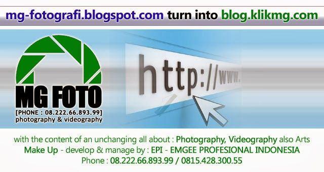 MG Fotografi - Fotografer Banyumas / Fotografer Purwokerto: mg-fotografi.blogspot.com - berubah menjadi : blog.klikmg.com sejak : 27 Februari 2014