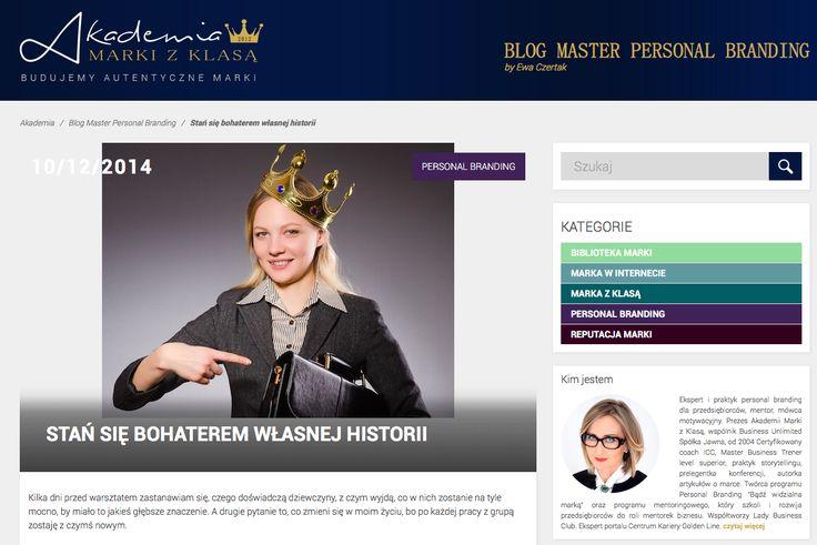 STAŃ SIĘ BOHATEREM WŁASNEJ HISTORII. Blog Master Personal Branding by Ewa Czertak:  http://www.akademiamarkizklasa.pl/stan-sie-bohaterem-wlasnej-historii/