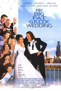 """My Big Fat Greek Wedding  This is a great movie about families and relationships. I think most people can relate to the humor it pokes...it's a """"must see""""."""