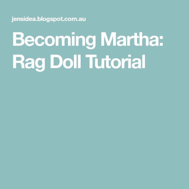 Becoming Martha: Rag Doll Tutorial