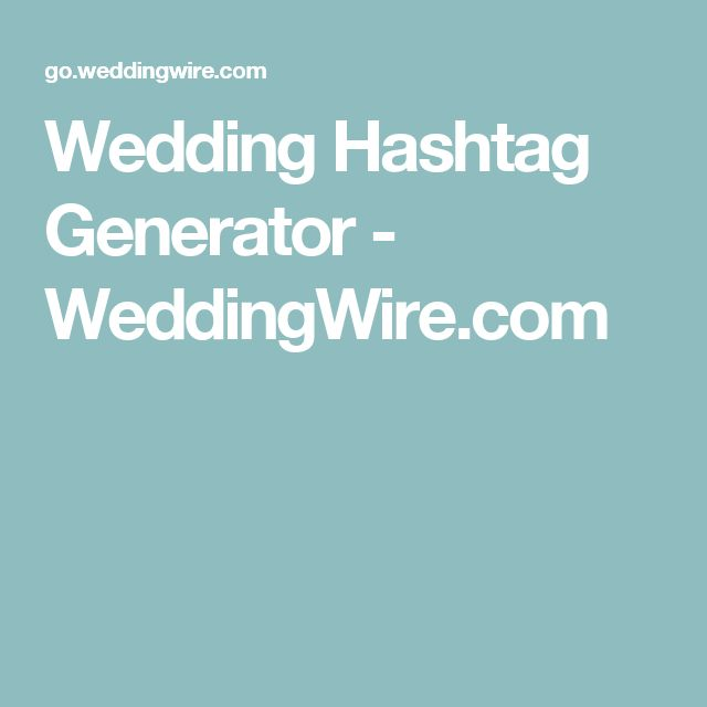 Wedding Hashtag Generator - WeddingWire.com