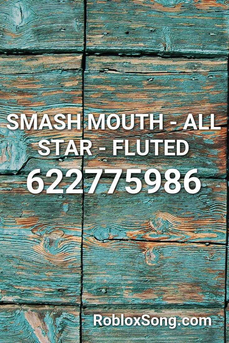 Smash Mouth All Star Fluted Roblox Id Roblox Music Codes In