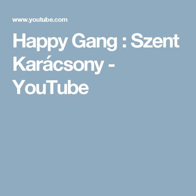 Happy Gang : Szent Karácsony - YouTube
