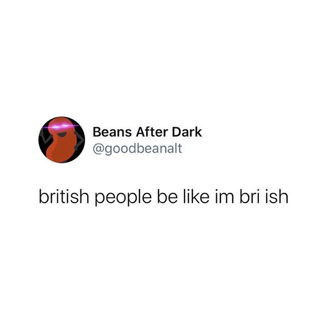 Slutparadise On Instagram British People Be Like Deadarse Annoying People Quotes British Quotes Twitter Quotes Funny