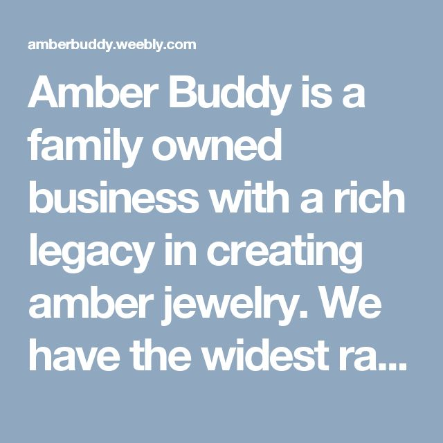 Amber Buddy is a family owned business with a rich legacy in creating amber jewelry. We have the widest range of baltic amber necklaces and bracelets at the best prices for everyone.