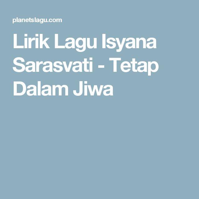 Lirik Lagu Isyana Sarasvati - Tetap Dalam Jiwa