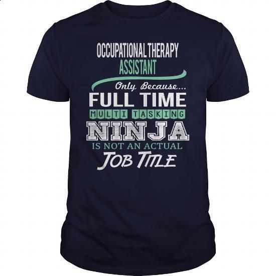 Awesome Tee For Occupational Therapy Assistant - #yellow hoodie #designer hoodies. ORDER HERE => https://www.sunfrog.com/LifeStyle/Awesome-Tee-For-Occupational-Therapy-Assistant-144913731-Navy-Blue-Guys.html?60505