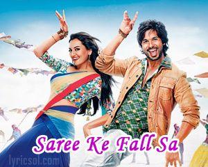 Saree Ke Fall Sa Song Lyrics - R.. Rajkumar