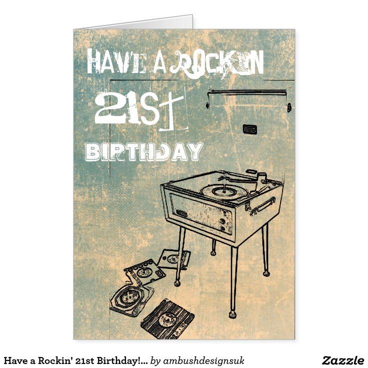 Have a rockin 21st birthday birthday card zazzlecouk