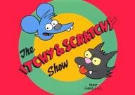 Itchy And Scratchy from TV's The Simpsons ( created as commentary on the violence of Tom And Jerry cartoons)Tv Show, Itchy, Scratchy Theme, Tvs, Jerry Cartoons