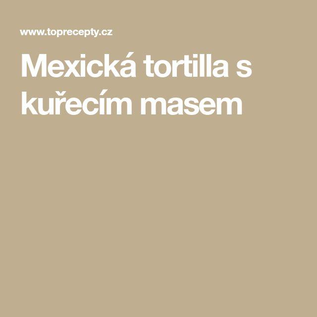 Mexická tortilla s kuřecím masem