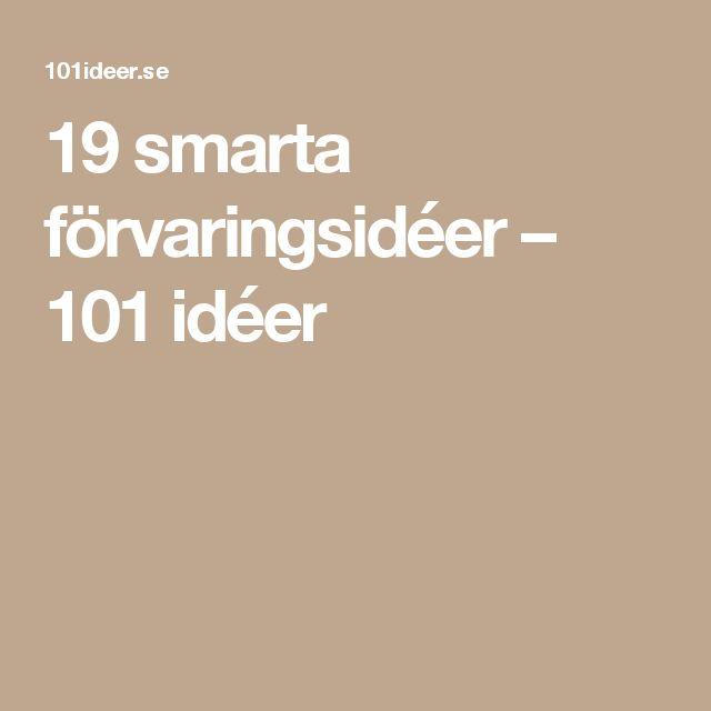 19 smarta förvaringsidéer – 101 idéer