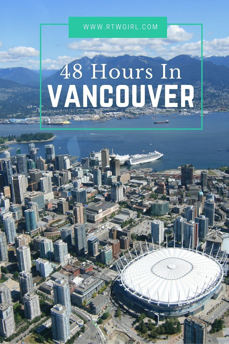 Thinking about a weekend trip to Vancouver, Canada? I grew up in Vancouver and I go back several times a year. I shared the perfect 48 hour or 2 day travel itinerary for this stunning west coast Canadian city | http://www.rtwgirl.com