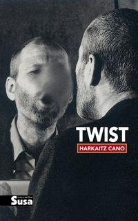 Twist / Harkaitz Cano