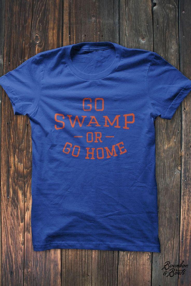 """""""Go Swamp Or Go Home"""" Florida Gators T Shirt"""