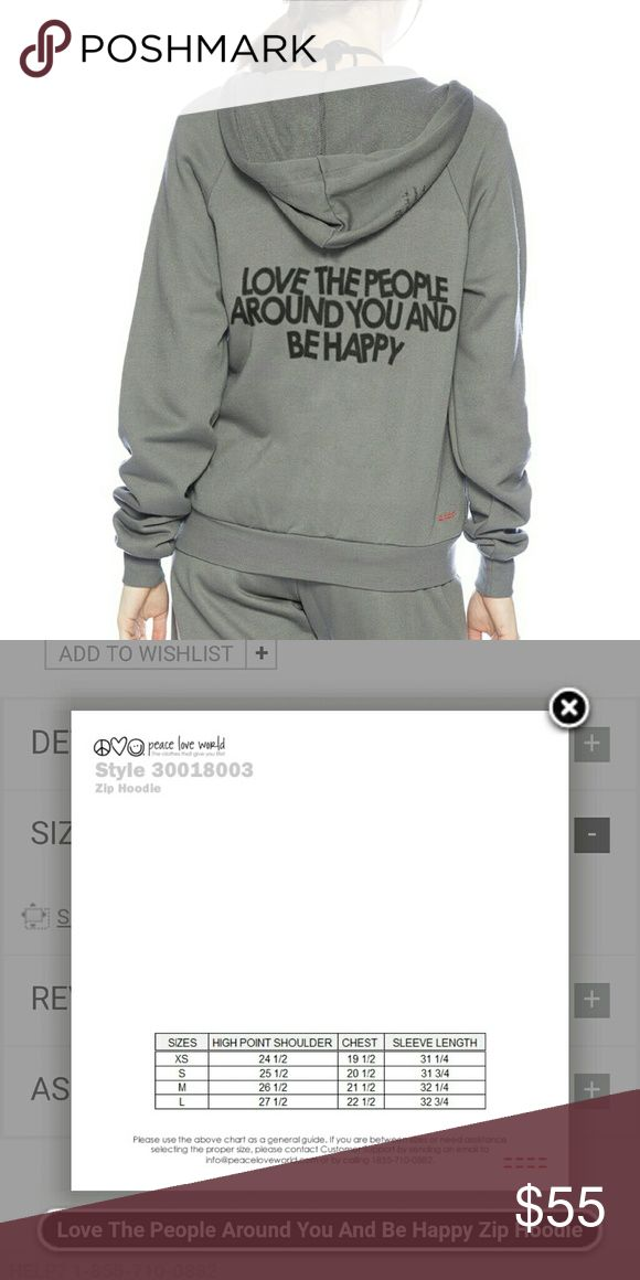 """Peace Love World Gray Hoodie A Peace Love World beautiful grey hoodie. """"Love the people around you and be happy"""" Zip front with kangaroo pockets. Exceptional construction with high quality fabric.  Non smoking/ pet friendly home Peace Love World Tops Sweatshirts & Hoodies"""