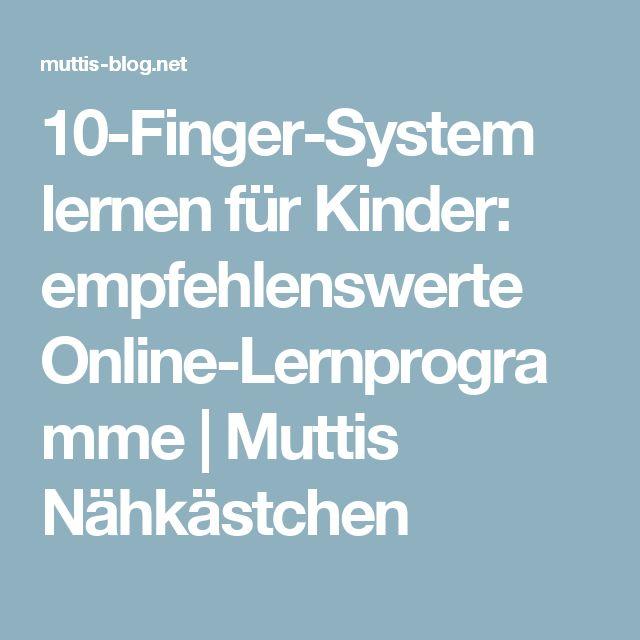10-Finger-System lernen für Kinder: empfehlenswerte Online-Lernprogramme | Muttis Nähkästchen