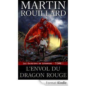 Les Gardiens de Légendes, Tome 1: L'Envol du Dragon Rouge