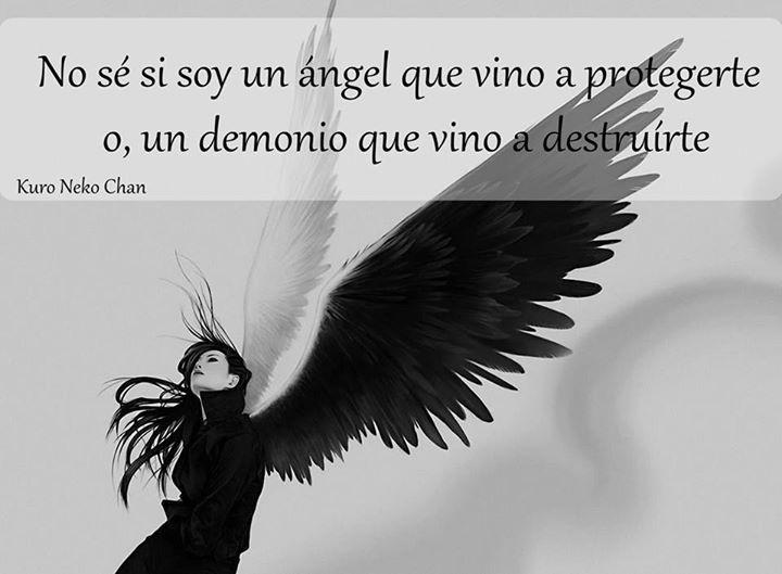 Yo no se si soy un angel o un demonio.