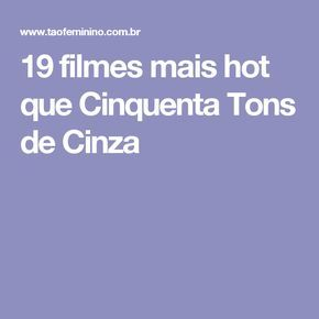 19 filmes mais hot que Cinquenta Tons de Cinza