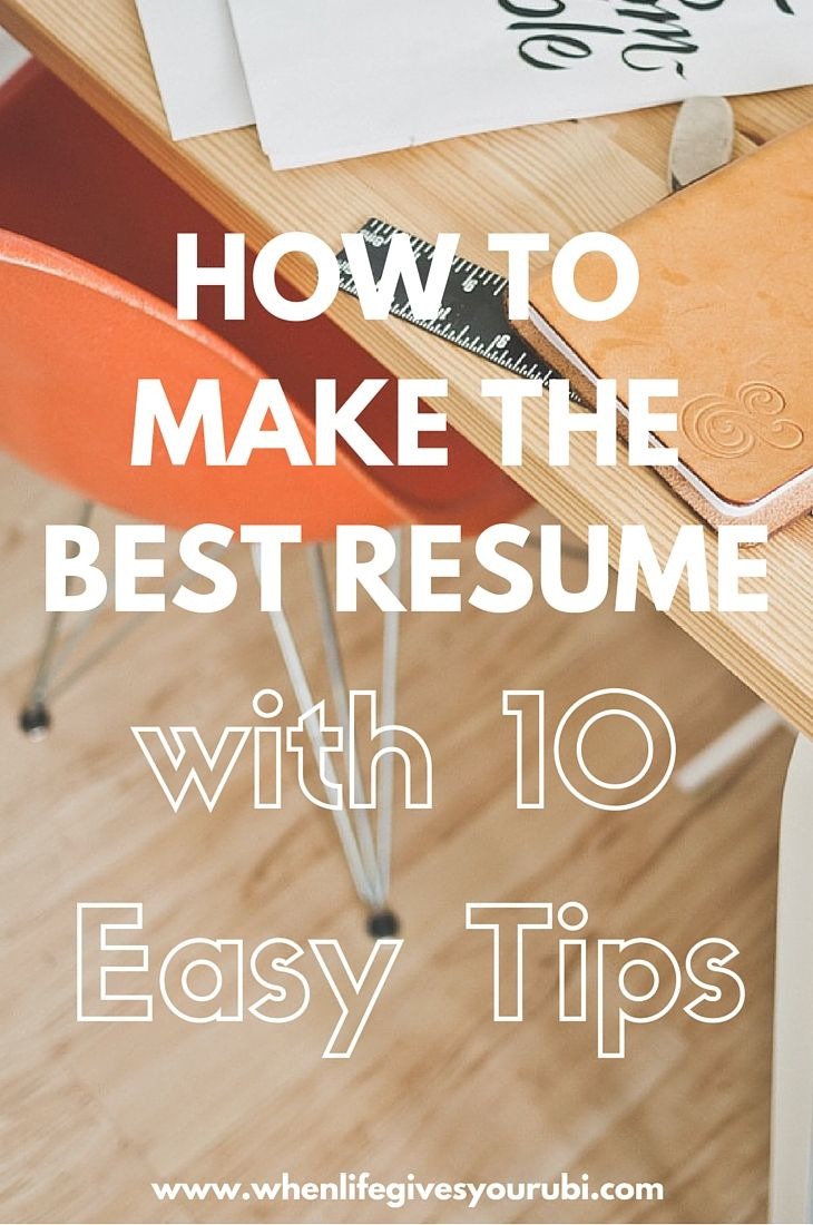 How to Make the Best Resume with 10 Easy Tips :: Need to revamp your resume or are you writing it for the first time? Check out how to make the best resume with 10 easy to follow steps! All 10 tips are applicable whether you're still in college or looking for a new job.