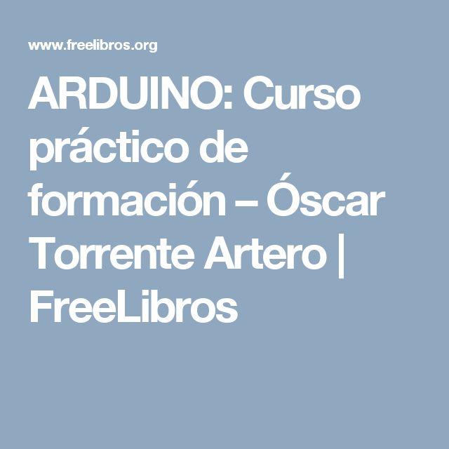 ARDUINO: Curso práctico de formación – Óscar Torrente Artero | FreeLibros