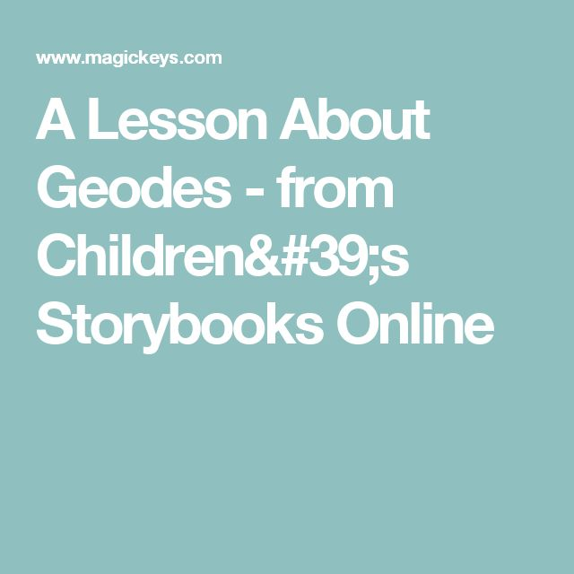 A Lesson About Geodes - from Children's Storybooks Online