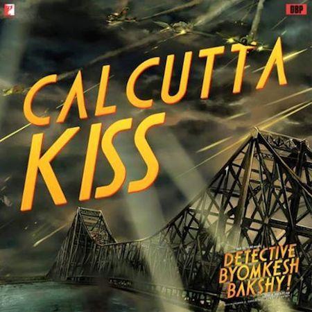 Calcutta Kiss - Detective Byomkesh Bakshy (2015) Song Lyrics