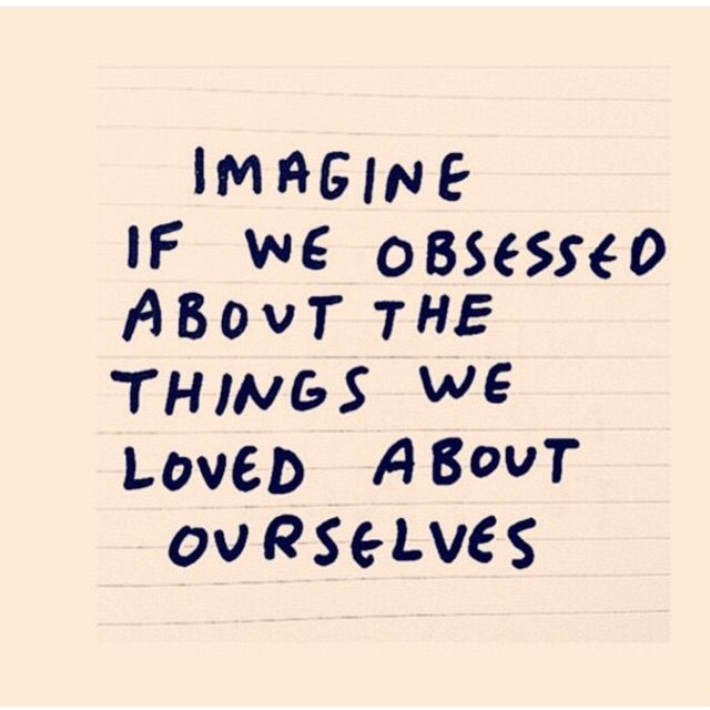 Imagine if we obsessed about the things we loved about ourselves.. Best Romantic Bed and Breakfast Valencia Spain : http://www.valenciamindfulnessretreat.org Yoga every day!
