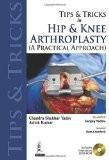 Tips and Tricks in Hip and Knee Arthroplasty by Chandra Shekhar Yadav Ashok Kumar Sanjay Yadav Paper Back
