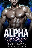 Alpha Ablaze (Waking the Dragons Book 2) by Susi Hawke (Author) Piper  Scott (Author) #LGBT #Kindle US #NewRelease #Lesbian #Gay #Bisexual #Transgender #eBook #ad