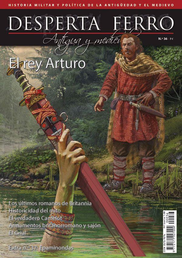 """Portada de """"El rey Arturo"""", n.º 36 de Desperta Ferro Antigua y Medieval. © Radu Oltean"""