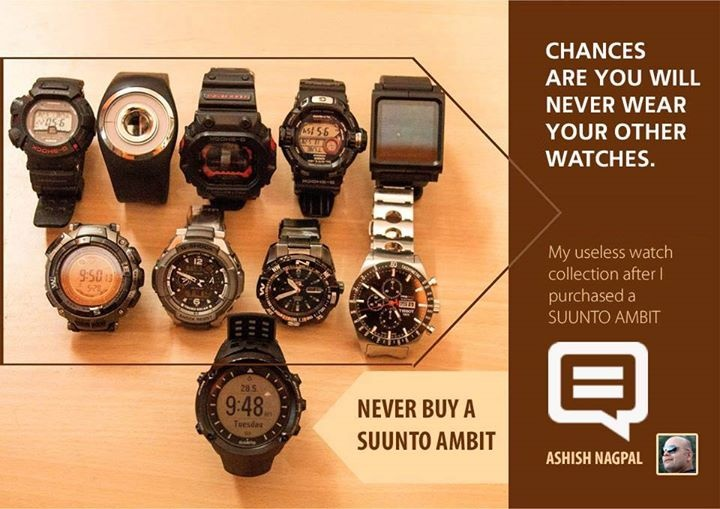 If you going to buy a Suunto Ambit there are chances that you will never wear any other watches says, Ashish Nagpal.