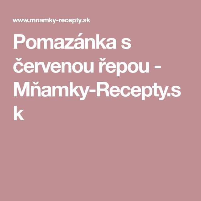 Pomazánka s červenou řepou - Mňamky-Recepty.sk