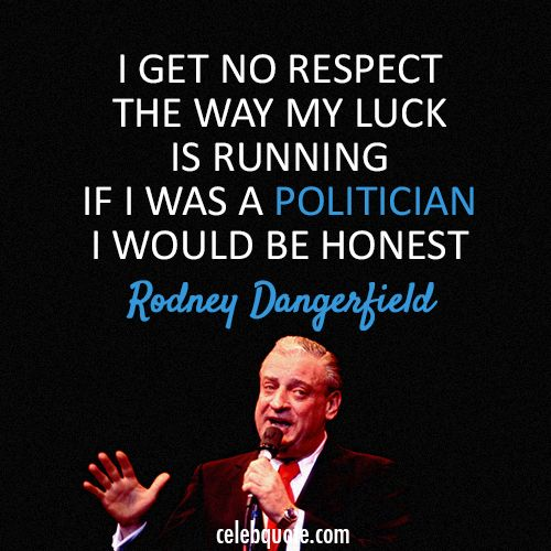 Rodney Dangerfield Quotes: 17 Best Images About One Liners On Pinterest
