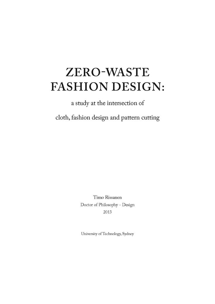 Zero Waste Fashion Design - a study at the intersection of cloths, fashion design and pattern cutting.