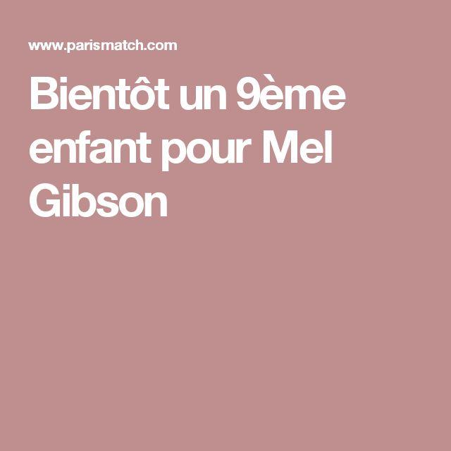 Bientôt un 9ème enfant pour Mel Gibson