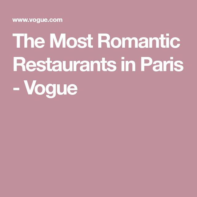 The Most Romantic Restaurants in Paris - Vogue
