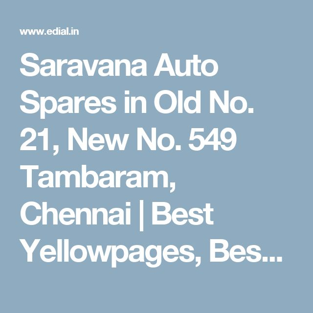 Saravana Auto Spares in Old No. 21, New No. 549 Tambaram, Chennai | Best Yellowpages, Best Car Spare Parts Dealers, India