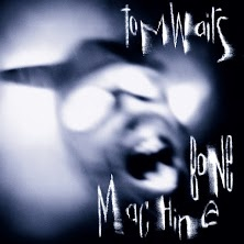 Tom Waits: Bone Machine -Library